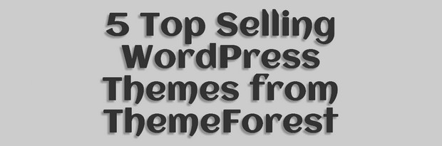 Top Selling WordPress Themes from ThemeForest