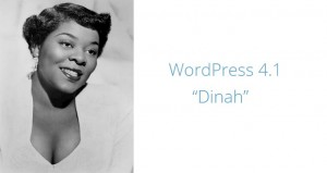 """WordPress 4.1 """"Dinah"""" Released, What's new?"""