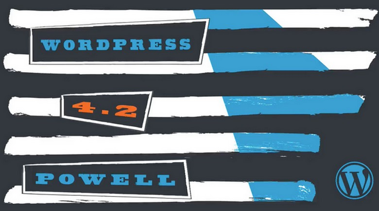 "WordPress 4.2 ""Powell"" Released, What's new?"