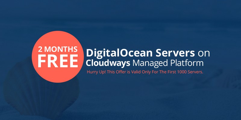 Come One, Come All: Cloudways Offers 2 Months Free Hosting on DigitalOcean