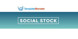TemplateMonster's Social Stock – A Program Social Media Addicts Simply Cannot Miss